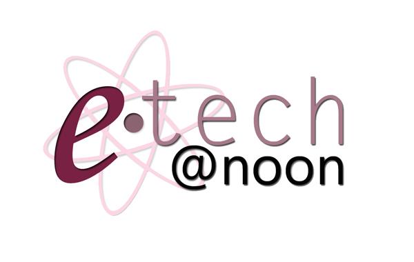 eTech@Noon